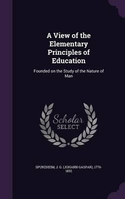 A View of the Elementary Principles of Education