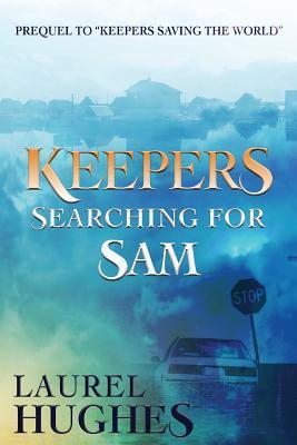 Keepers Searching for Sam
