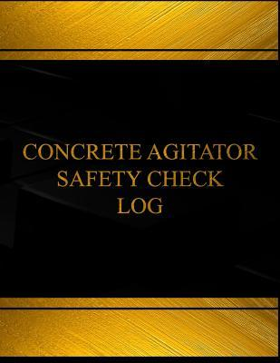 Concrete Agitator Safety Check Log Book Journal