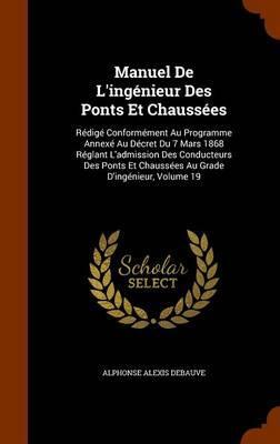 Manuel de L'Ingenieur Des Ponts Et Chaussees