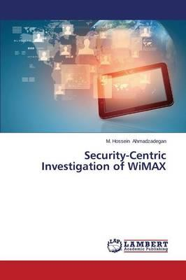 Security-Centric Investigation of WiMAX
