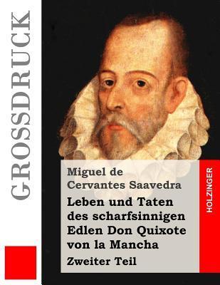 Leben Und Taten Des Scharfsinnigen Edlen Don Quixote Von La Mancha ()