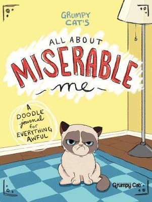 Grumpy Cat's All About Miserable Me