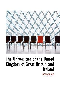 The Universities of the United Kingdom of Great Britain and Ireland