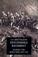 Record of a Regiment of the Line (The 1st Battalion,Devonshire Regiment During the Boer War,1899-1902)