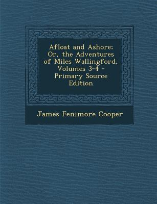 Afloat and Ashore; Or, the Adventures of Miles Wallingford, Volumes 3-4