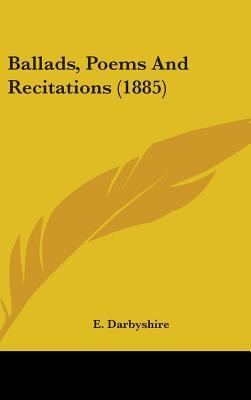 Ballads, Poems and Recitations (1885)