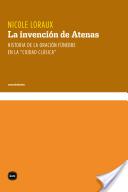 """La invención de Atenas. Historia de la oración fúnebre en la """"ciudad clásica"""""""