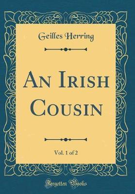 An Irish Cousin, Vol. 1 of 2 (Classic Reprint)
