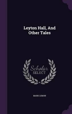 Leyton Hall, and Oth...