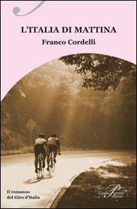 L' Italia di mattina. Il romanzo del Giro d'Italia