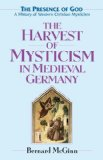 The Harvest of Mysticism in Medieval Germany