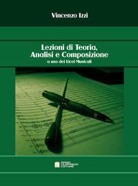 LEZIONI DI TEORIA, ANALISI E COMPOSIZIONE - AD USO DEI LICEI MUSICALI