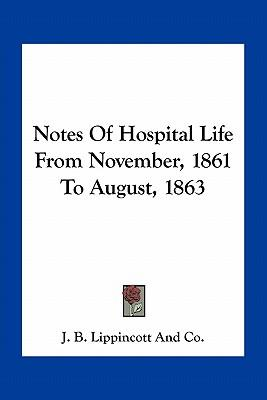 Notes of Hospital Life from November, 1861 to August, 1863