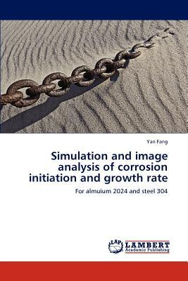 Simulation and image analysis of corrosion initiation and growth rate