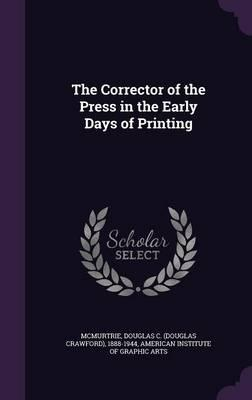 The Corrector of the Press in the Early Days of Printing