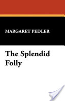 The Splendid Folly