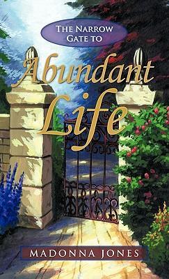 The Narrow Gate to Abundant Life