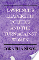 Lawrence's Leadership Politics and the Turn Against Women