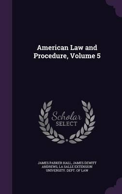 American Law and Procedure, Volume 5