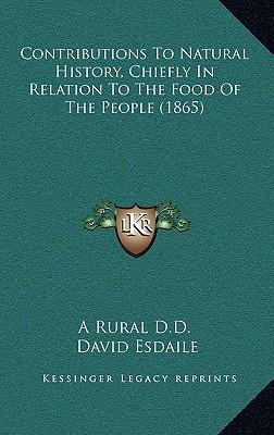 Contributions to Natural History, Chiefly in Relation to the Food of the People (1865)