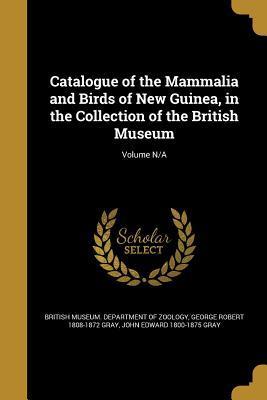 CATALOGUE OF THE MAMMALIA & BI
