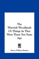 The Warwick Woodlands Or Things As They Were There Ten Years Ago