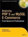 Beginning PHP 5 and MySQL E-Commerce