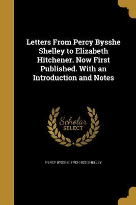 LETTERS FROM PERCY BYSSHE SHEL
