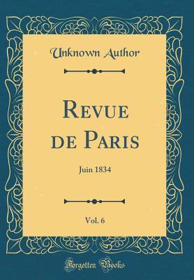 Revue de Paris, Vol. 6