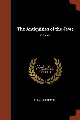 The Antiquities of the Jews; Volume 3