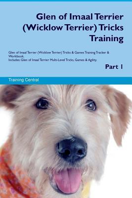 Glen of Imaal Terrier (Wicklow Terrier) Tricks Training Glen of Imaal Terrier Tricks & Games Training Tracker & Workbook. Includes