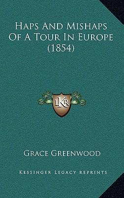 Haps and Mishaps of a Tour in Europe (1854)