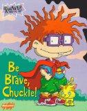 Be Brave, Chuckie!