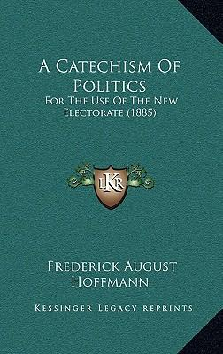 A Catechism of Politics