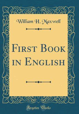 First Book in English (Classic Reprint)