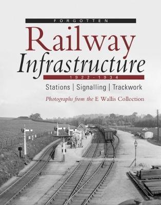 Forgotten Railway Infrastructure 1922 - 1934