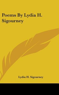 Poems By Lydia H. Sigourney