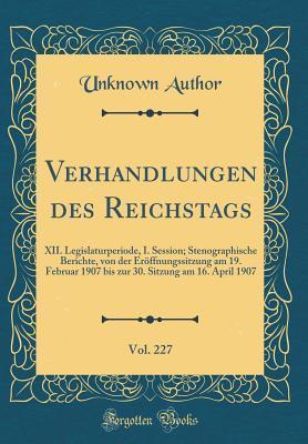 Verhandlungen des Reichstags, Vol. 227