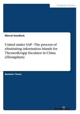 United under SAP - The process of eliminating information islands for ThyssenKrupp Escalator in China (Zhongshan)
