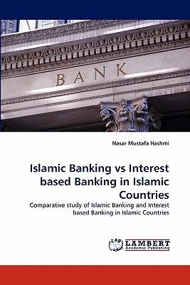 Islamic Banking vs Interest based Banking in Islamic Countries