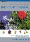 Complete Illustrated Guide to the Holistic Herbal