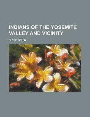 Indians of the Yosemite Valley and Vicinity