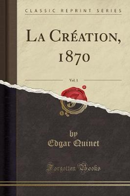 La Création, 1870, Vol. 1 (Classic Reprint)