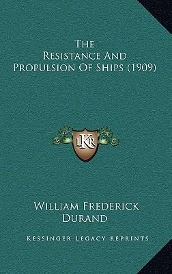 The Resistance and Propulsion of Ships (1909)