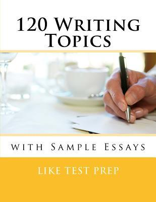 120 Writing Topics