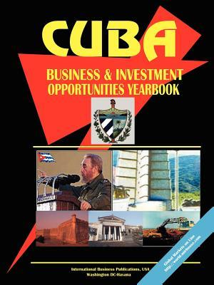 Cuba Business and Investment Opportunities Yearbook