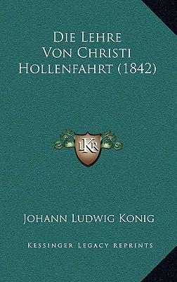 Die Lehre Von Christi Hollenfahrt (1842)