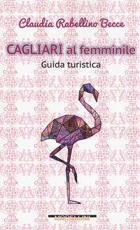 Cagliari al femminile. Guida turistica