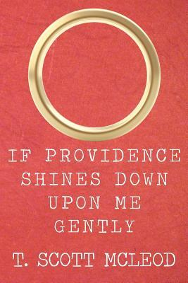 If Providence Shines Down upon Me Gently